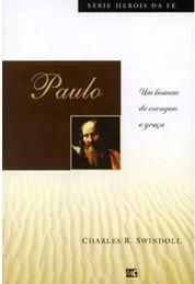 Paulo - Heróis da Fé | Charles R. Swindoll