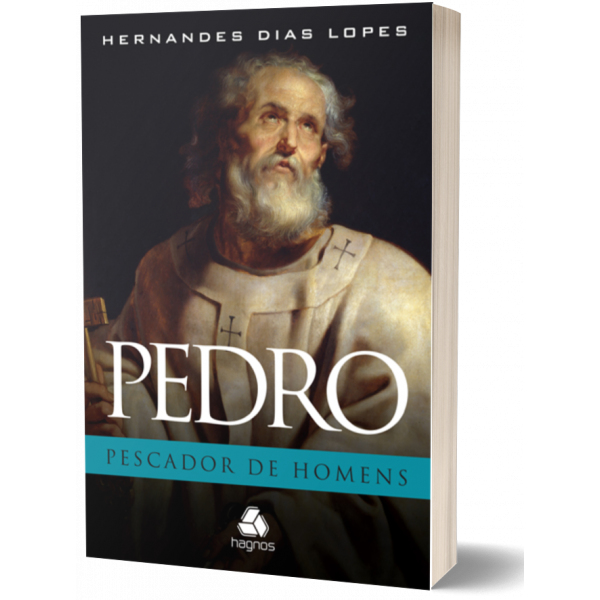 Pedro Pescador de Homens | Hernandes Dias Lopes