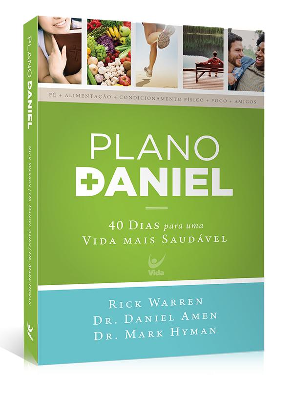 Plano Daniel | 40 Dias para Uma Vida Mais Saudável | Rick Warren | Daniel Amen | Mark Hyman