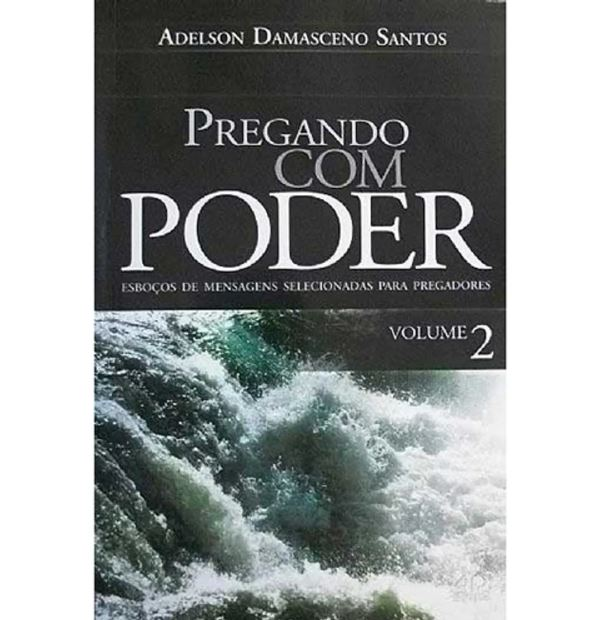 Pregando com Poder Volume 2 | Adelson Damasceno Santos