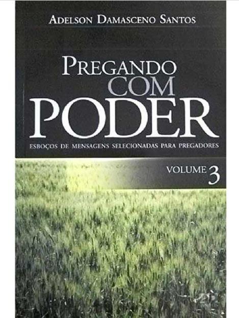 Pregando com Poder Volume 3 | Adelson Damasceno Santos