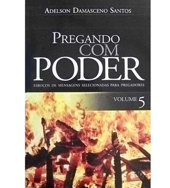 Pregando com Poder Volume 5 | Adelson Damasceno Santos