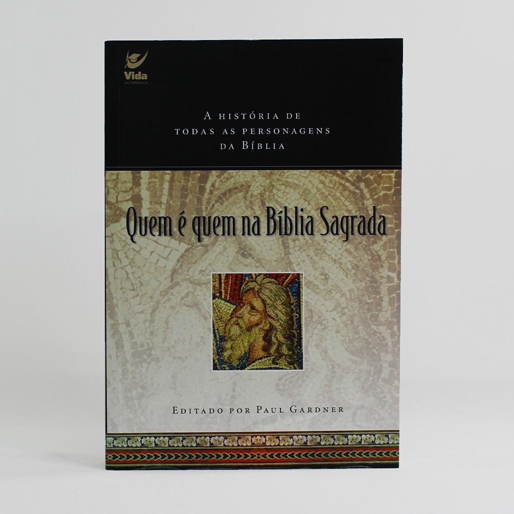 Quem é Quem na Bíblia Sagrada   Paul Gardner
