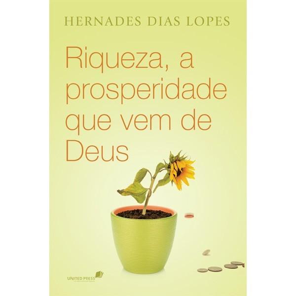 Riqueza, A Prosperidade que Vem de Deus | Hernandes Dias Lopes