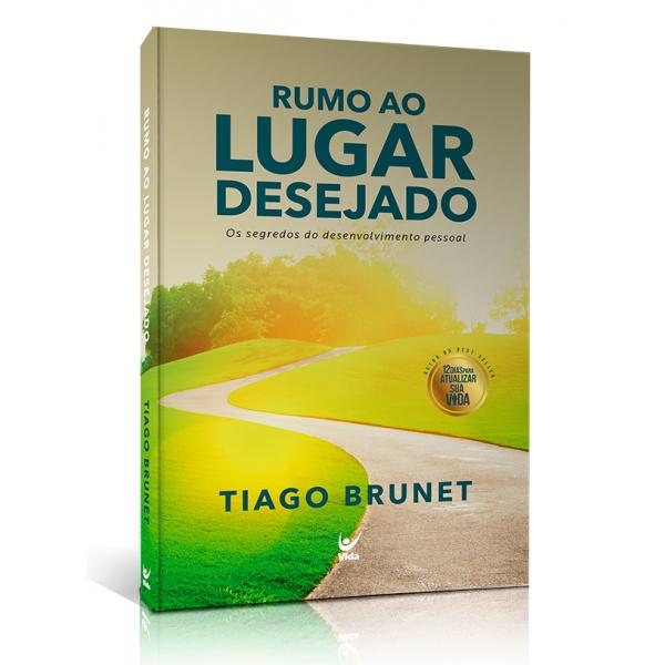 Rumo ao Lugar Desejado | Tiago Brunet