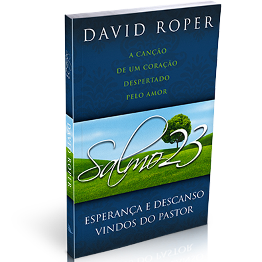 Salmo 23 | Esperança E Descanso Vindos Do Pastor | David Roper