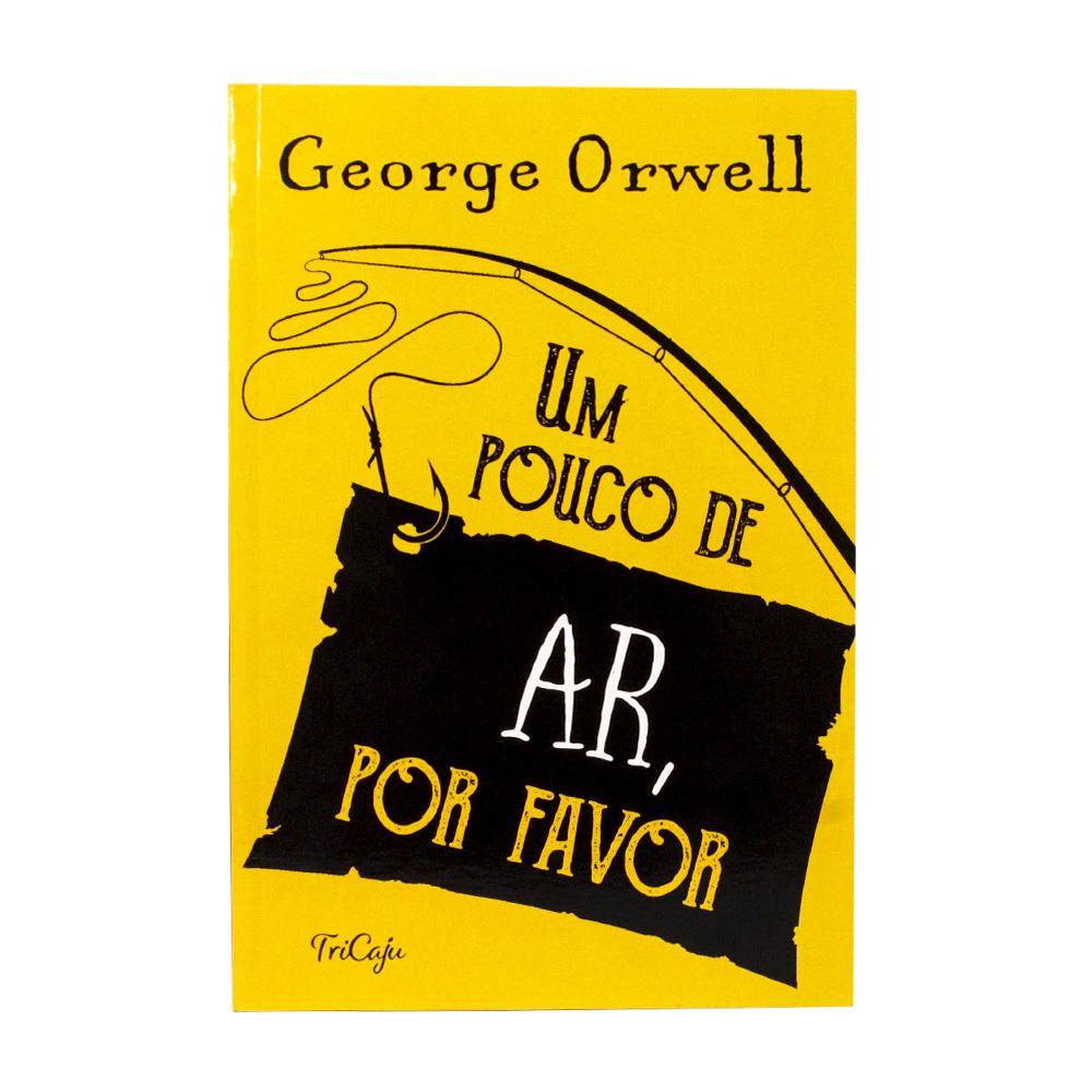 Um Pouco de Ar, Por Favor   George Orwell   TriCaju