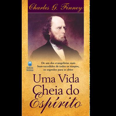 Uma Vida Cheia do Espírito | Charles Finney
