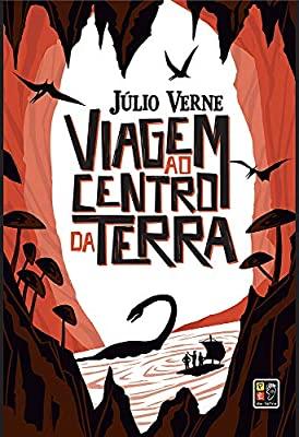 Viagem ao Centro da Terra - Júlio Verne   Pé da Letra