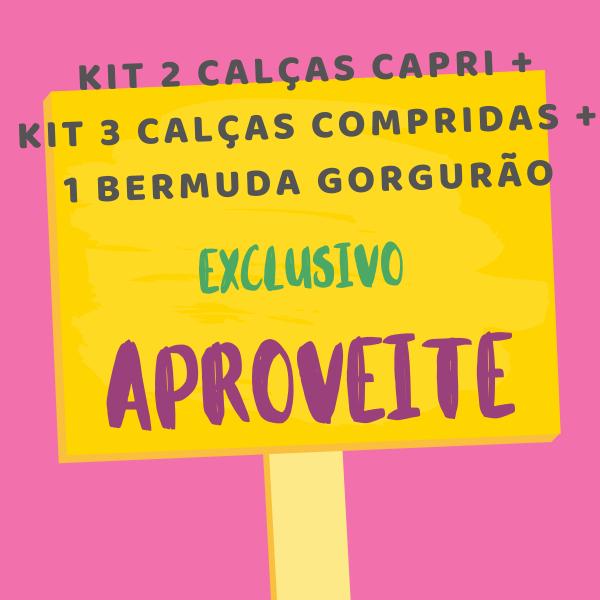 Kit 2 Calças Capri Gorgurão + Kit 3 Calças Malha Gorgurão + 1 Bermuda Gorgurão (Cores Sortidas)