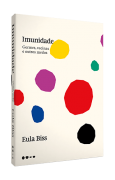 Livro Imunidade: Germes, vacinas e outros medos