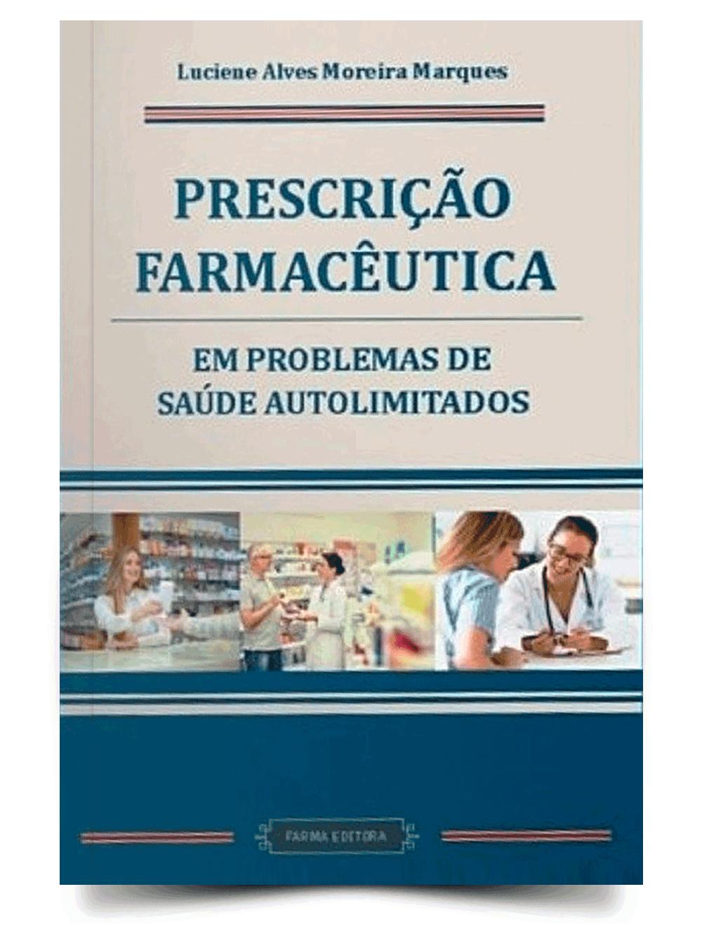 Livro Prescrição Farmacêutica: Em Problemas de Saúde Autolimitados