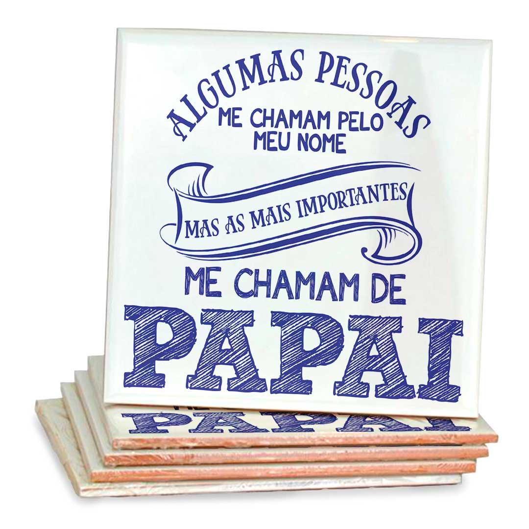 Azulejo Decorativo - As Mais Importantes me Chamam de Papai