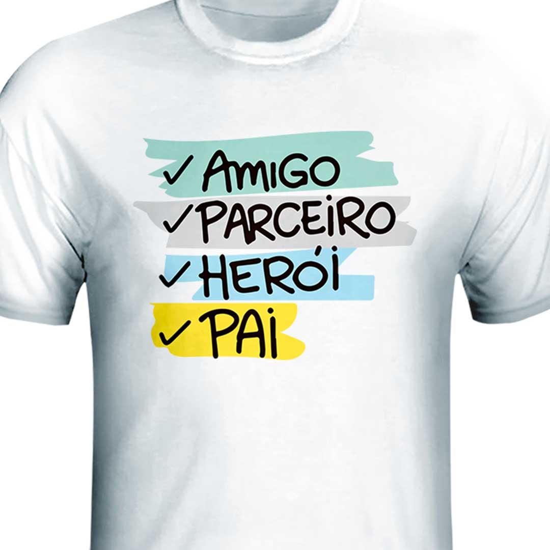 Camisa - Amigo, Parceiro, Herói, Pai