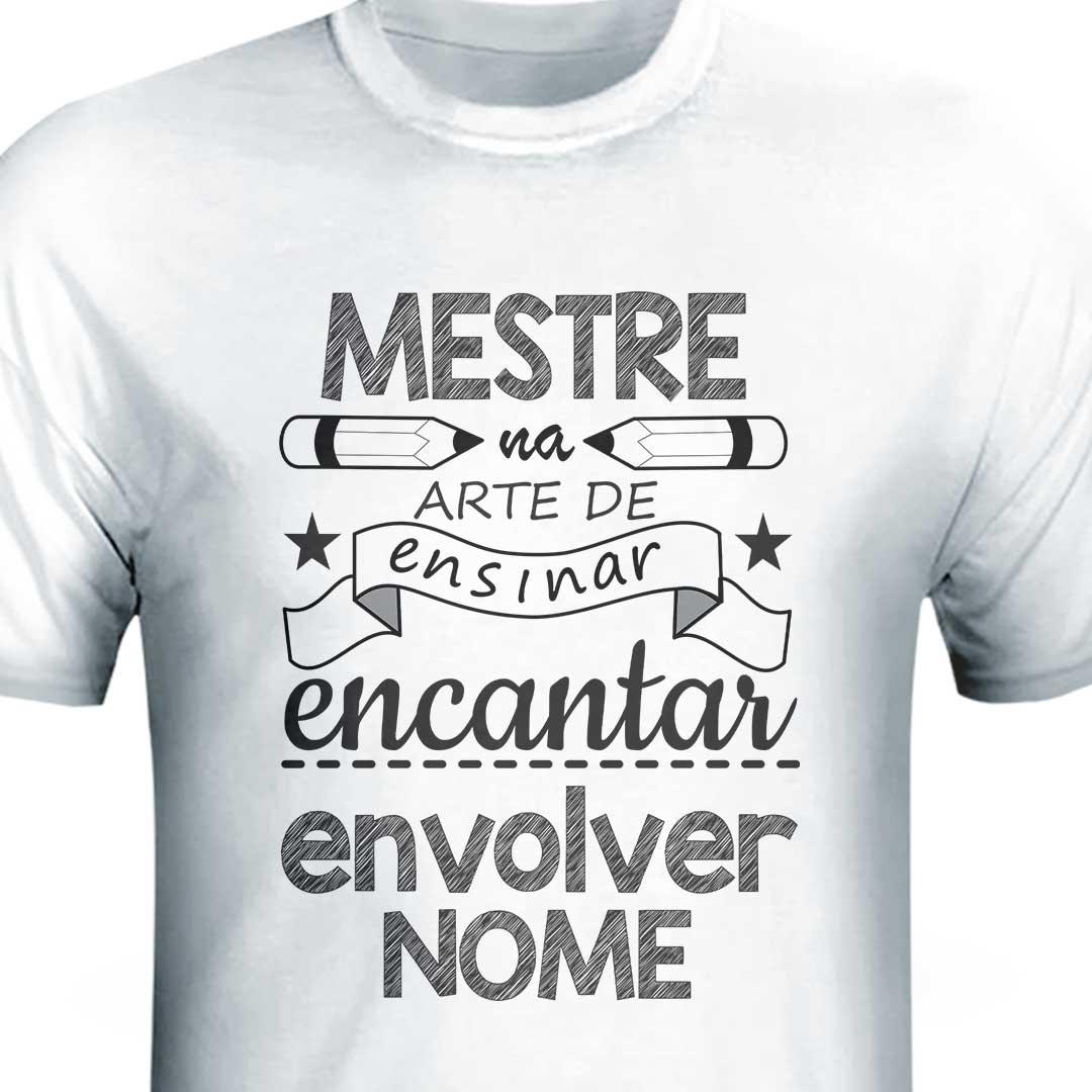 Camisa com Nome - Mestre na Arte de Ensinar