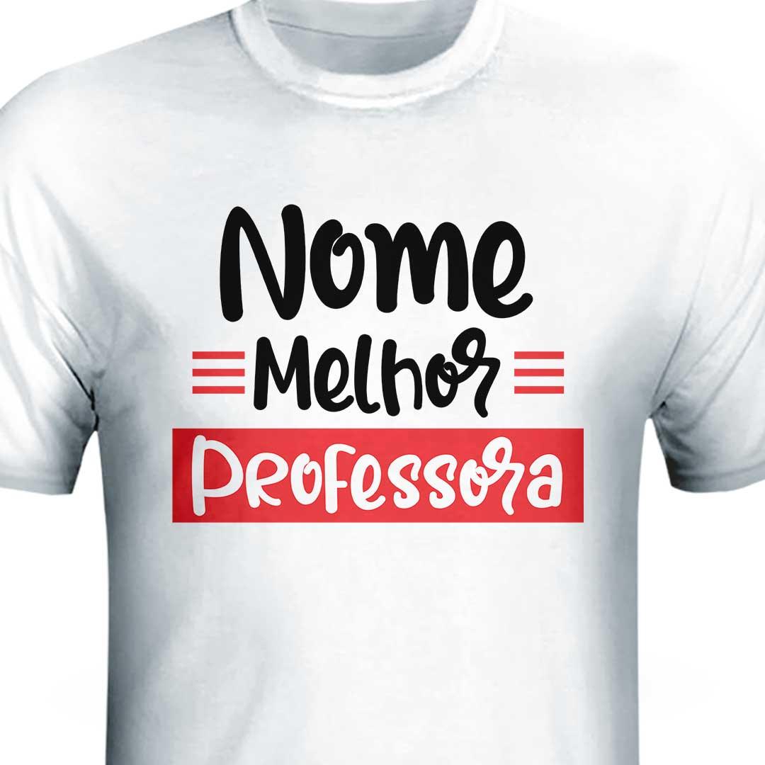 Camisa com Nome - O Melhor Professor(a)