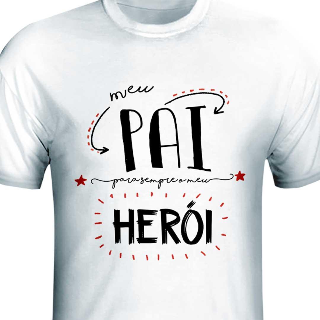 Camisa - Meu Pai, Meu Herói