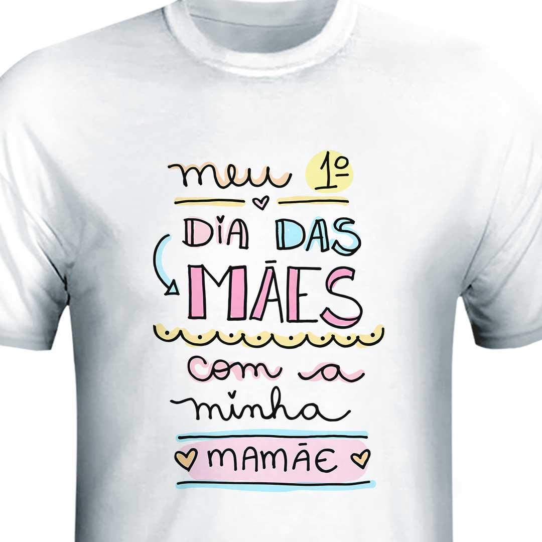 Camisa - Meu Primeiro Dia das Mães