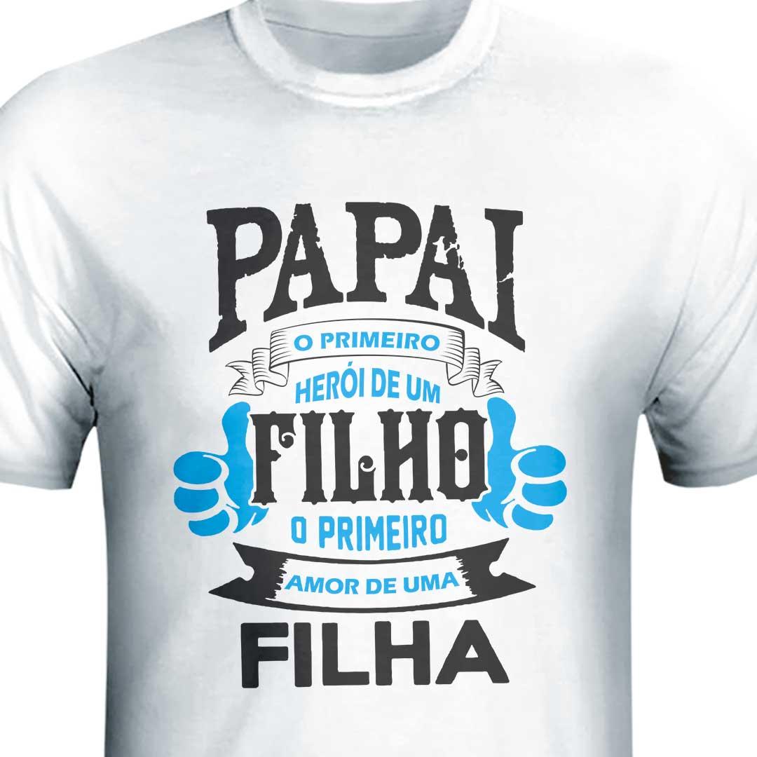 Camisa - Pai, o Primeiro Amor