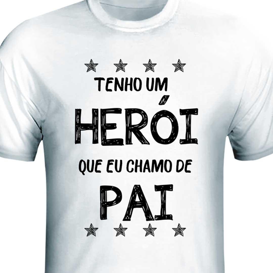 Camisa - Tenho um Herói que Chamo de Pai