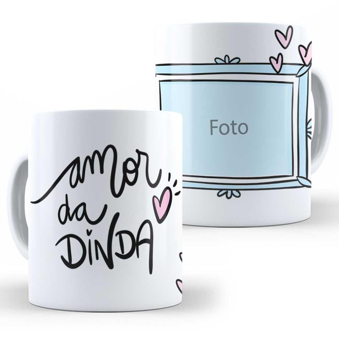 Caneca Porcelana com Foto - Amor da Dinda III