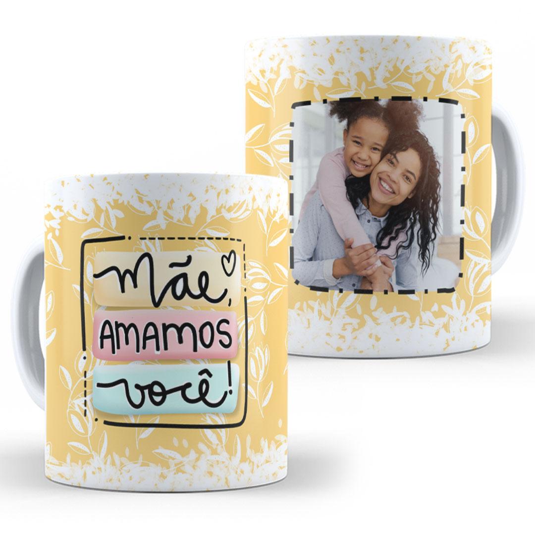 Caneca Porcelana com Foto - Mãe, Amamos Você!