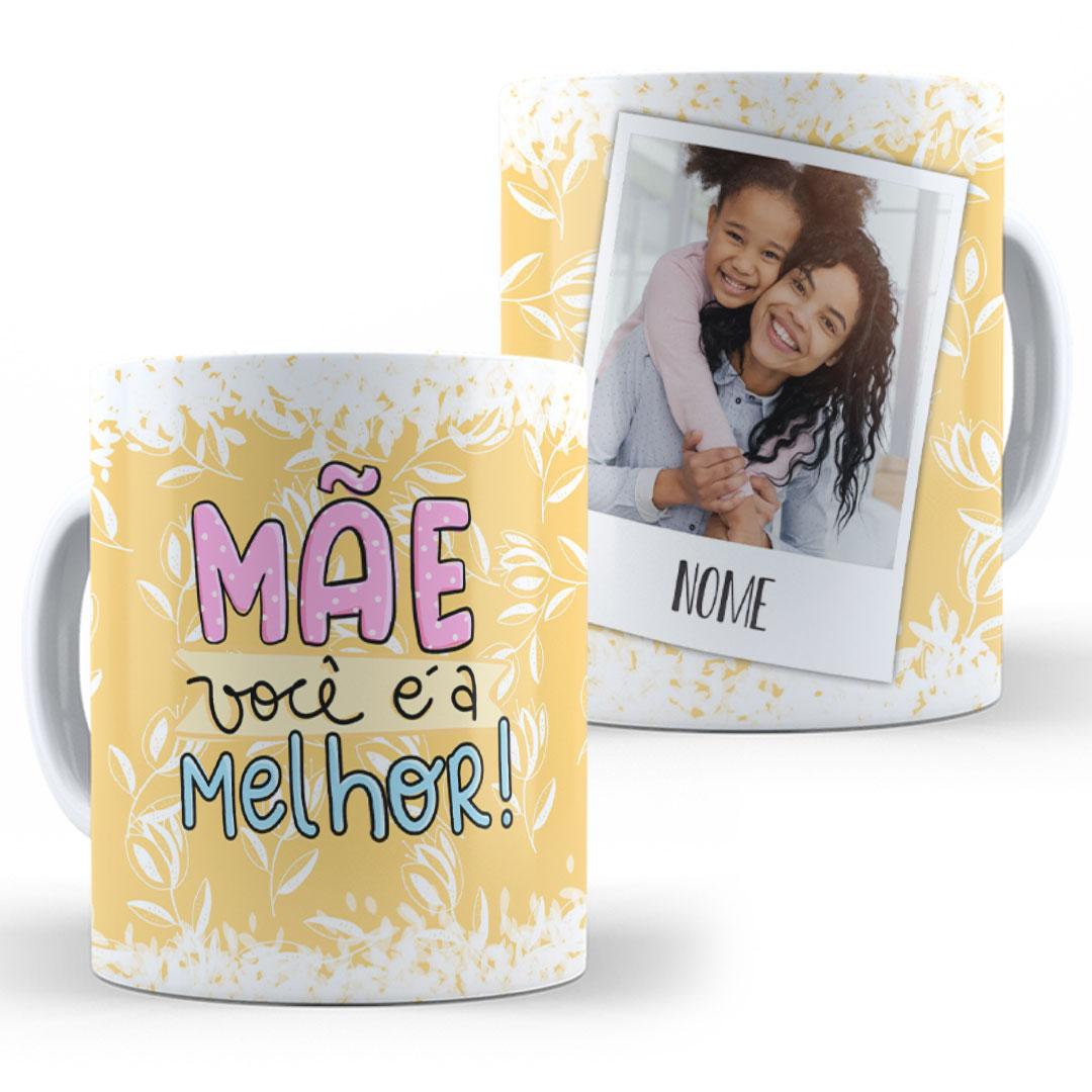 Caneca Porcelana com Foto - Mãe, Você é a Melhor