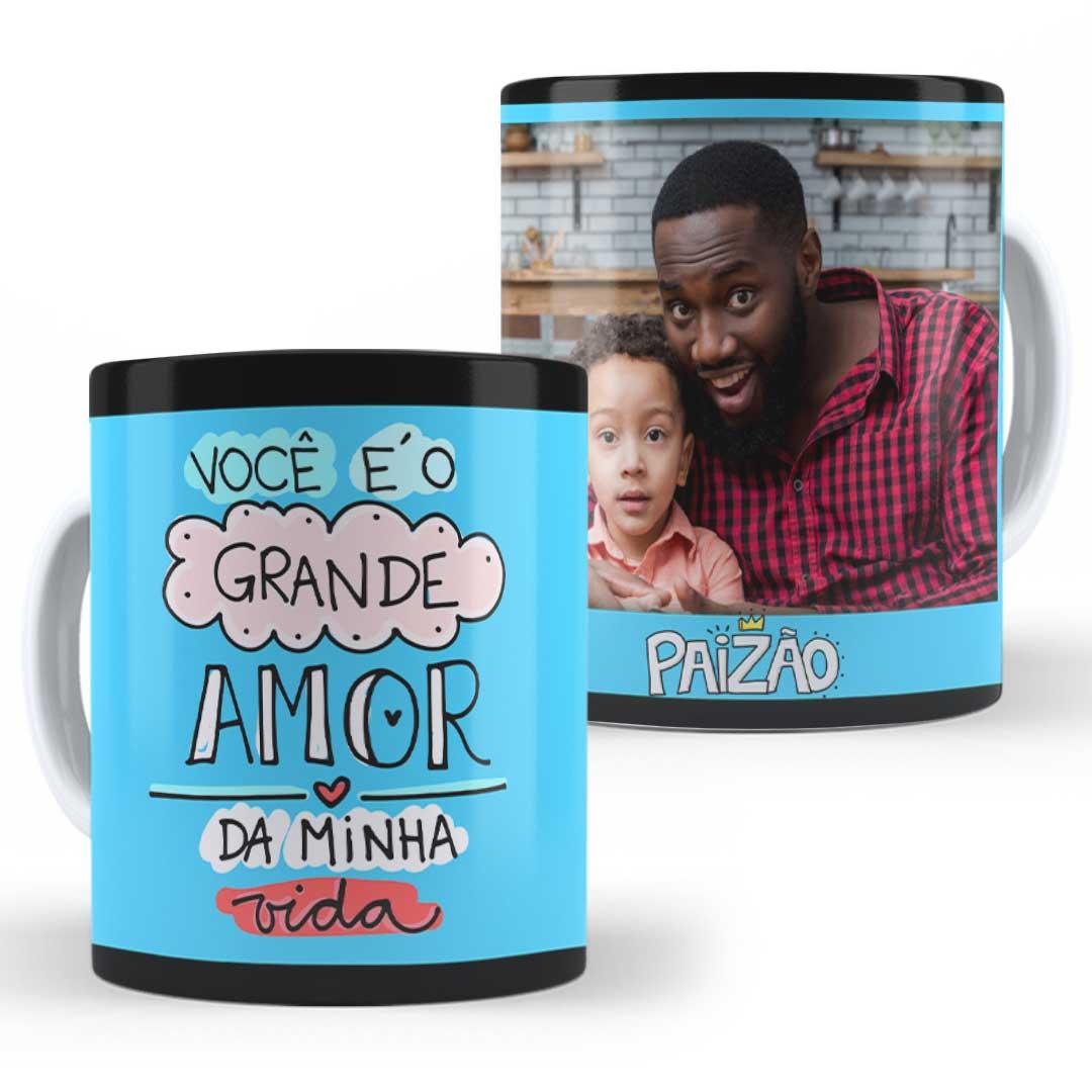 Caneca Porcelana com Foto - Você é o Grande Amor da Minha Vida
