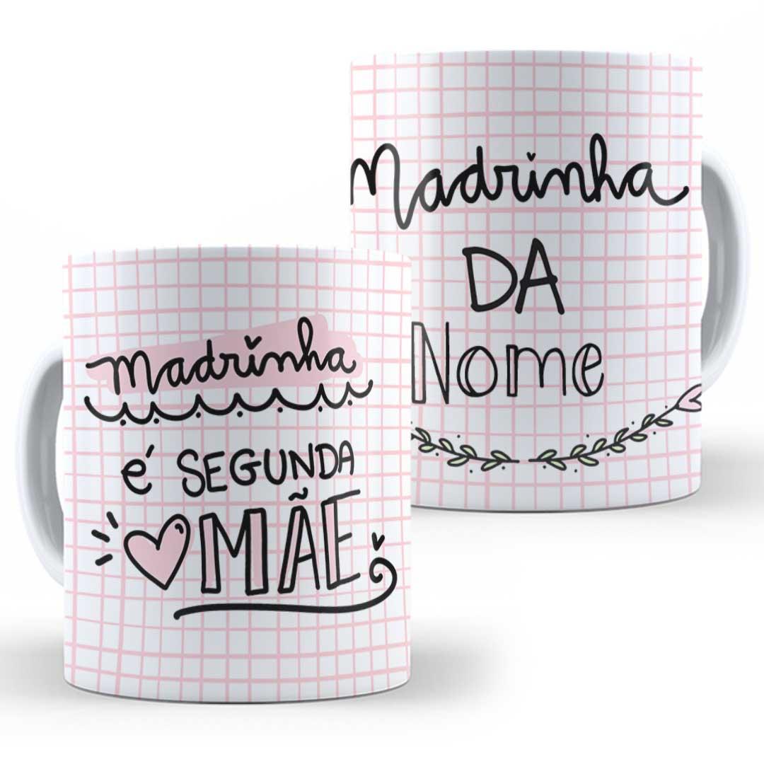 Caneca Porcelana com Nome - Madrinha é Segunda Mãe!