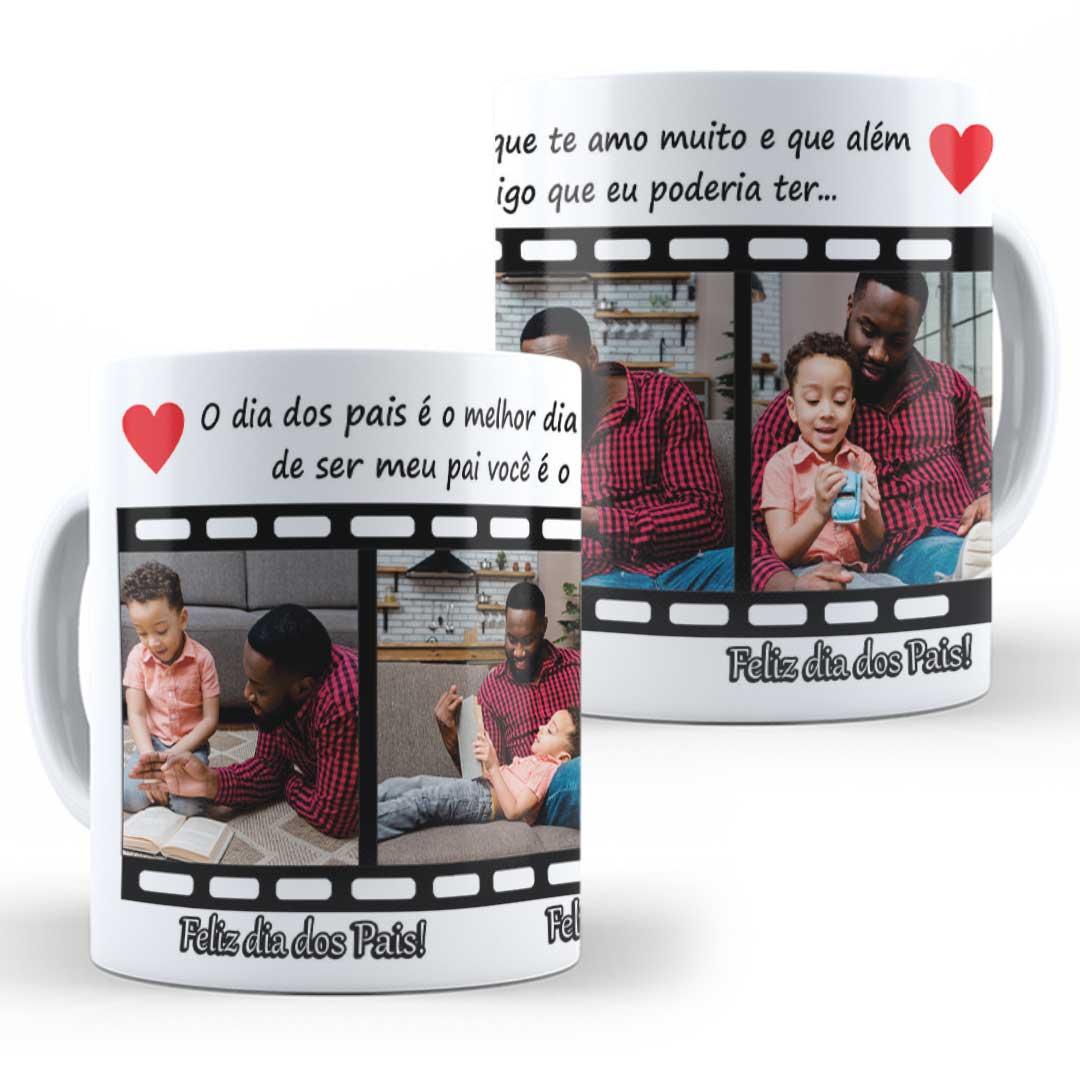 Caneca Porcelana com Foto - Dia dos Pais é o Melhor Dia