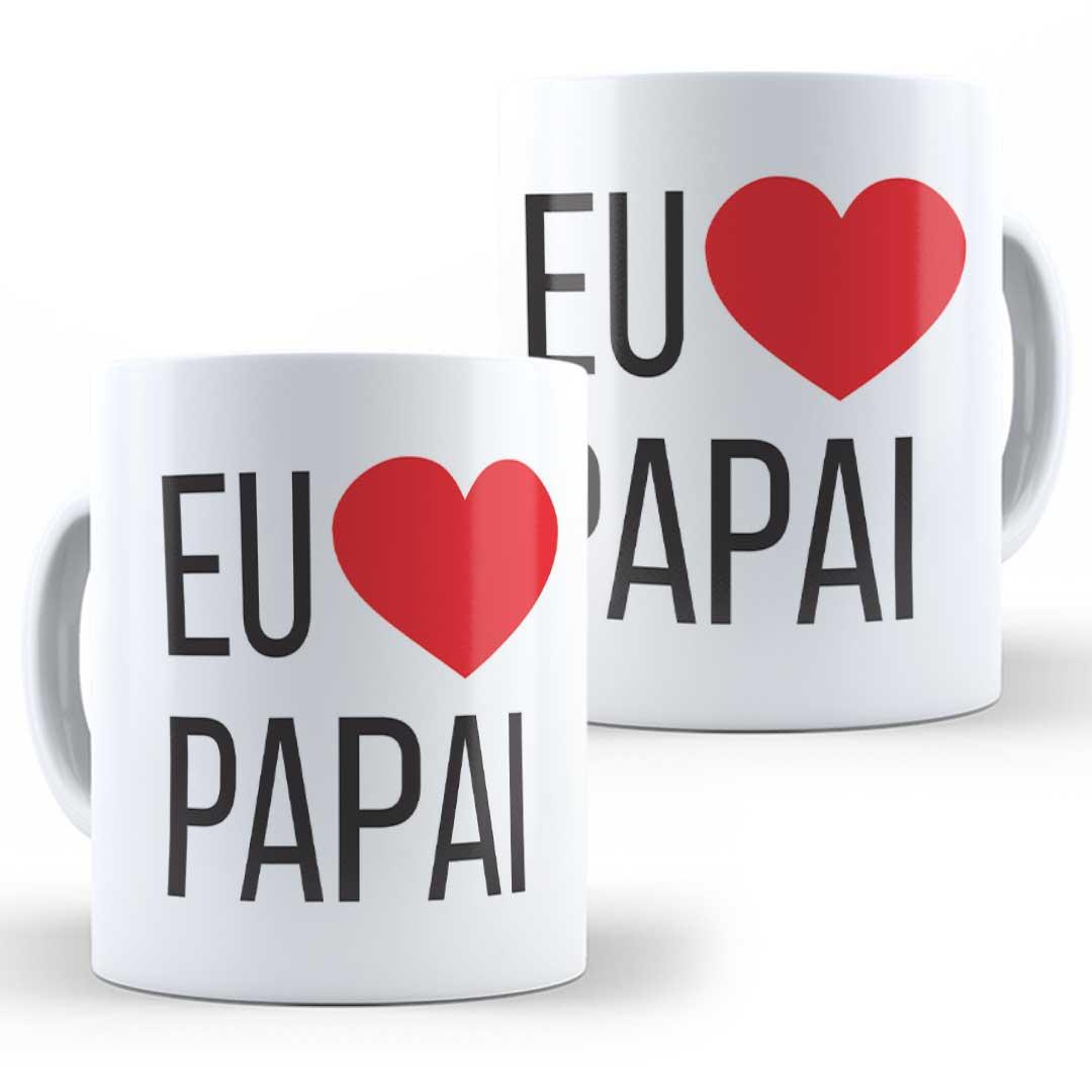 Caneca Porcelana - Eu amo Papai!