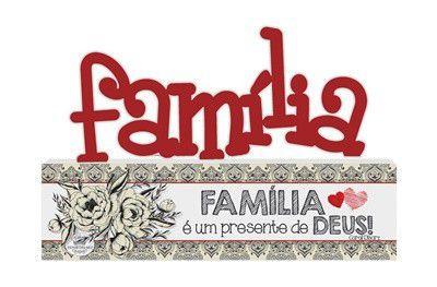 Madeirinha Família É Um Presente De Deus