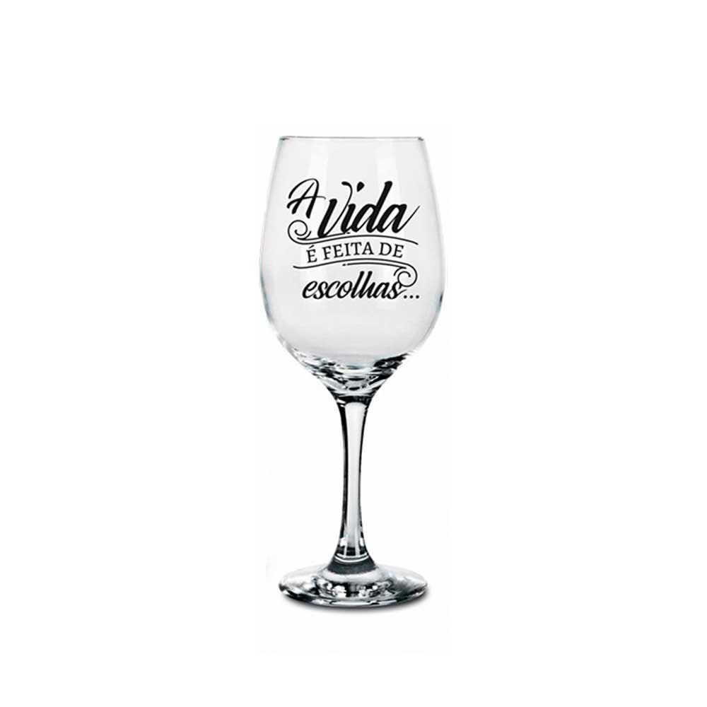 Taça de Vinho - A Vida é Feita de Escolhas