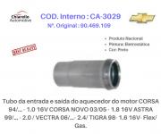 Tubo do aquecedor do motor CORSA 1.0 16V - CORSA 03/05 1.8 16V - ASTRA 2.0 - VECTRA 2.4 - TIGRA 16V- Flex/ Gas.