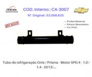 Tubo de refrigeração Onix / Prisma - Motor SPE/4 - 1.0 / 1.4 - 2013/...