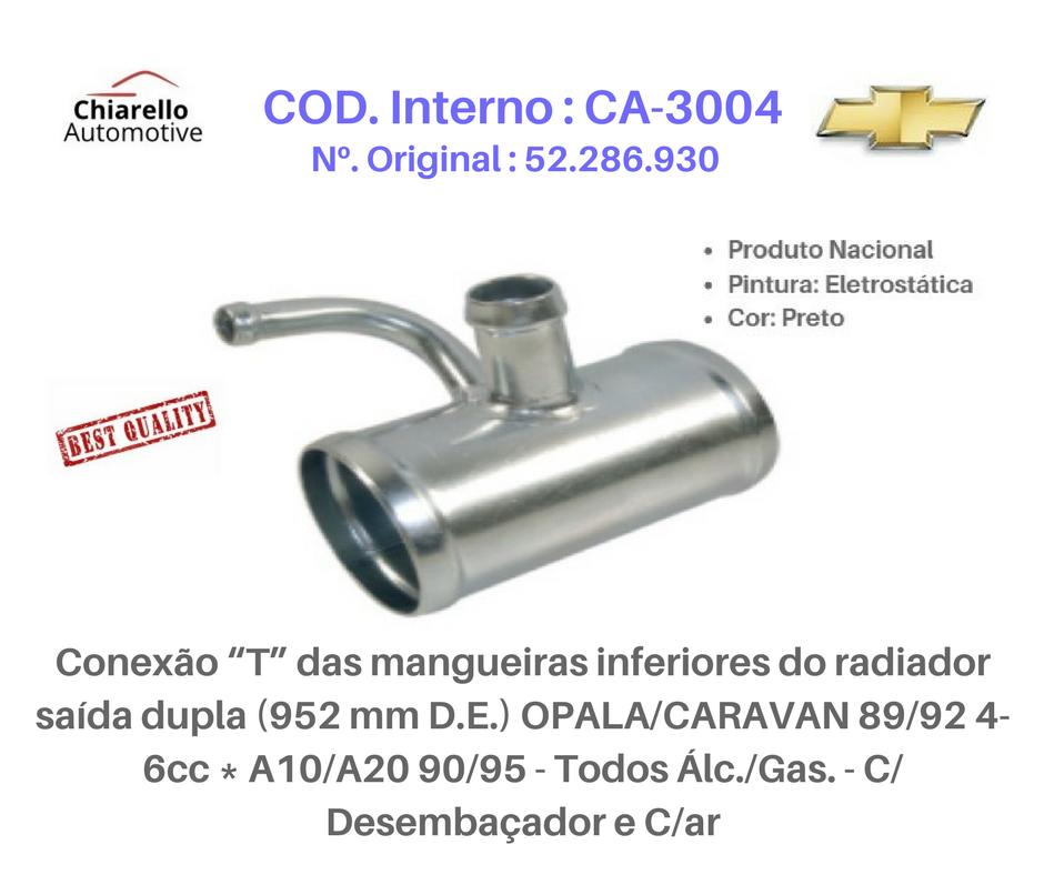 Conexão T do radiador saída dupla OPALA – CARAVAN – A10 – A20 -Todos Alc/Gas. – C/Ar  - Chiarello Automotive