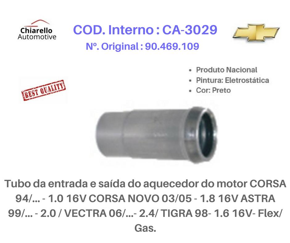 Tubo do aquecedor do motor CORSA 1.0 16V - CORSA 03/05 1.8 16V - ASTRA 2.0 - VECTRA 2.4 - TIGRA 16V- Flex/ Gas.  - Chiarello Automotive