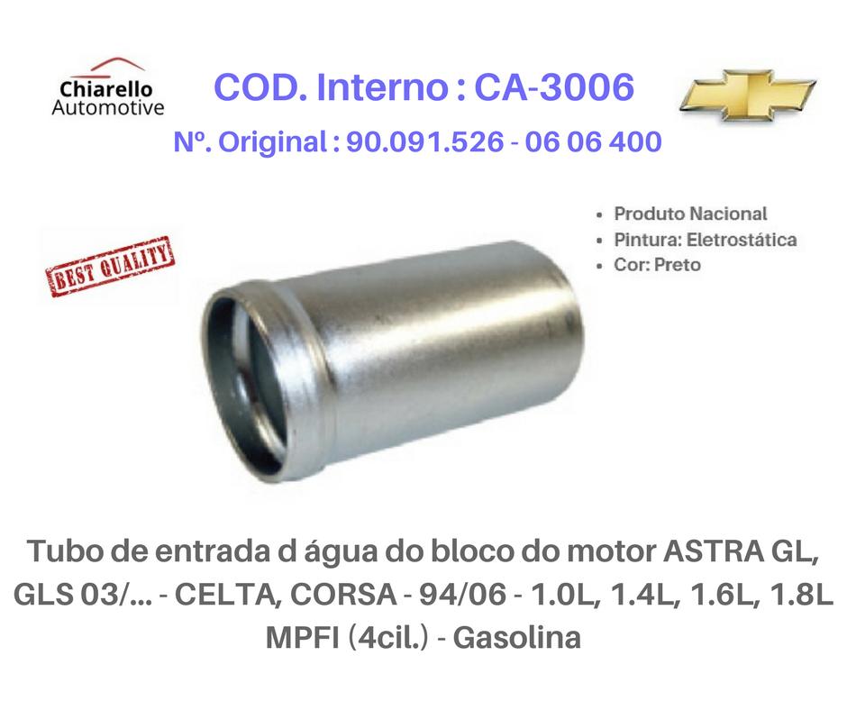 Tubo da água do bloco do motor ASTRA - CELTA - CORSA - Gasolina  - Chiarello Automotive