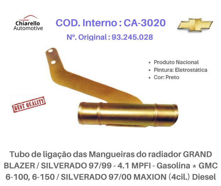 Tubo do radiador GRAND BLAZER - SILVERADO 4.1 MPFI - GMC 6-100 6-150 - SILVERADO MAXION (4cil.) Diesel  - Chiarello Automotive