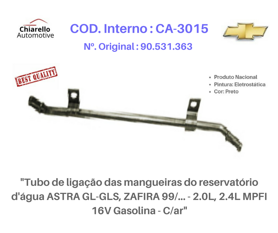 Tubo de ligação do reservatório da água ASTRA - ZAFIRA 99/... - 2.0L, 2.4L MPFI 16V Gasolina - C/ar  - Chiarello Automotive