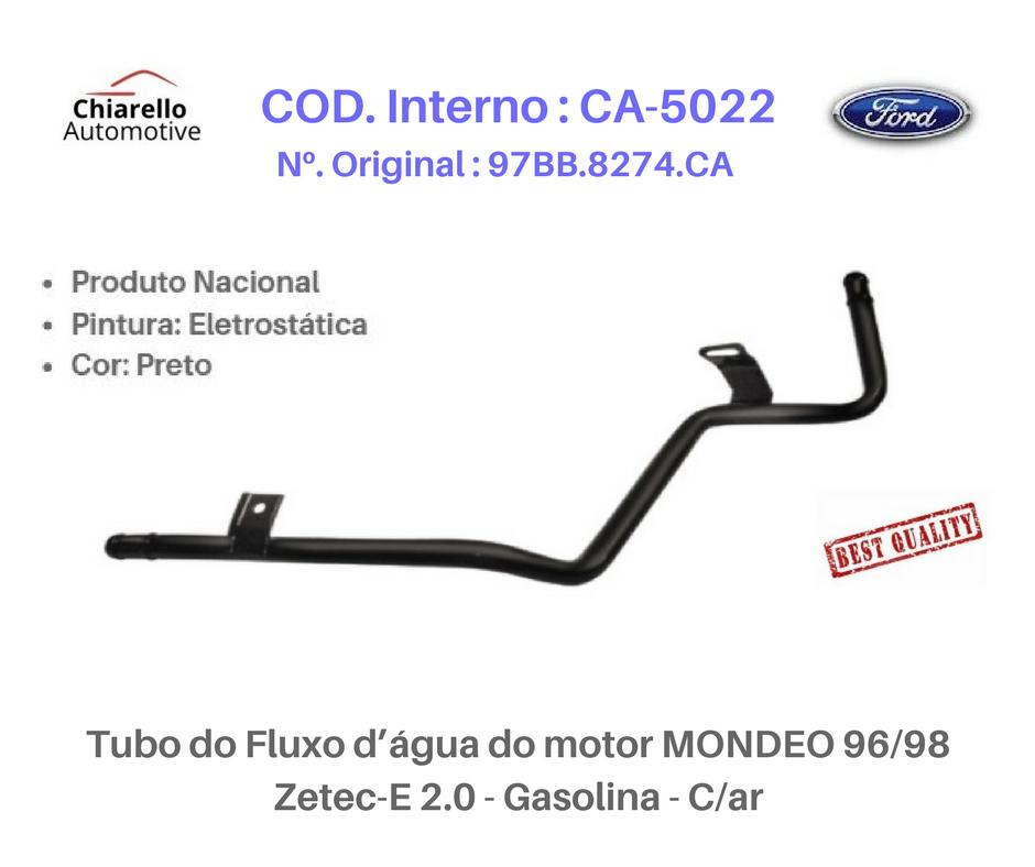 Tubo do Fluxo da água do motor MONDEO 96/98 - Zetec-E 2.0 - Gasolina - C/ar  - Chiarello Automotive