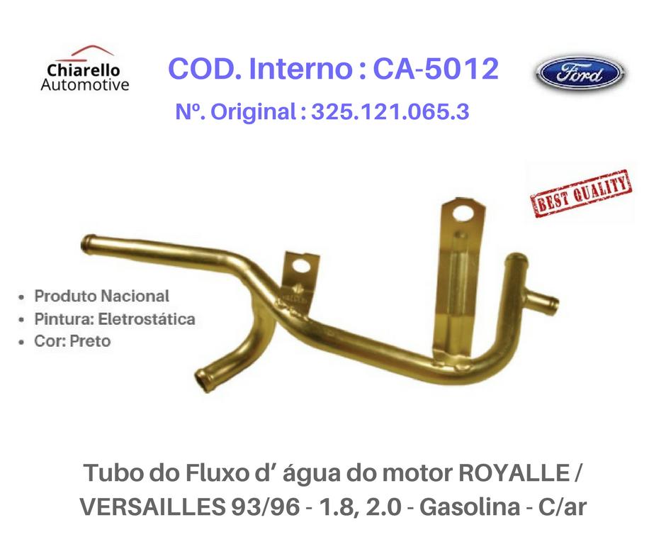 Tubo da água do motor ROYALLE/ VERSAILLES 93/96  1.8 2.0  Gasolina  C/Ar  - Chiarello Automotive
