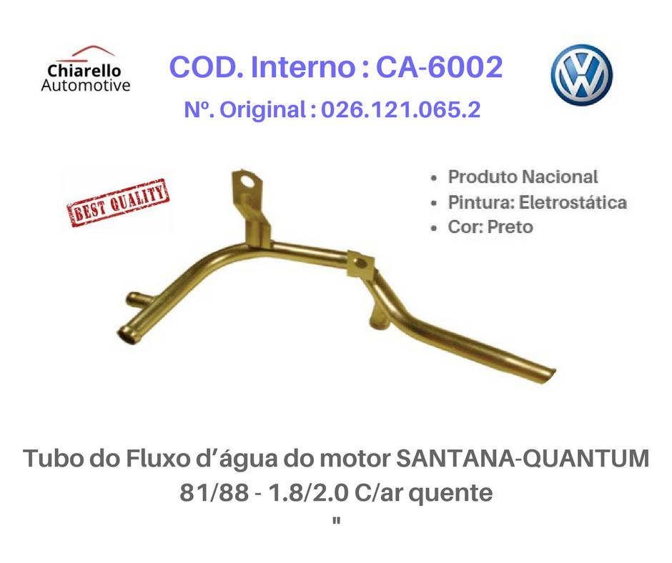 Tubo do Fluxo dágua do motor SANTANA 1.8/ 2.0 (Modelo básico)  - Chiarello Automotive
