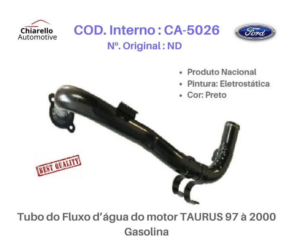 Tubo do Fluxo dágua do motor TAURUS 97 à 2000 - Gasolina  - Chiarello Automotive