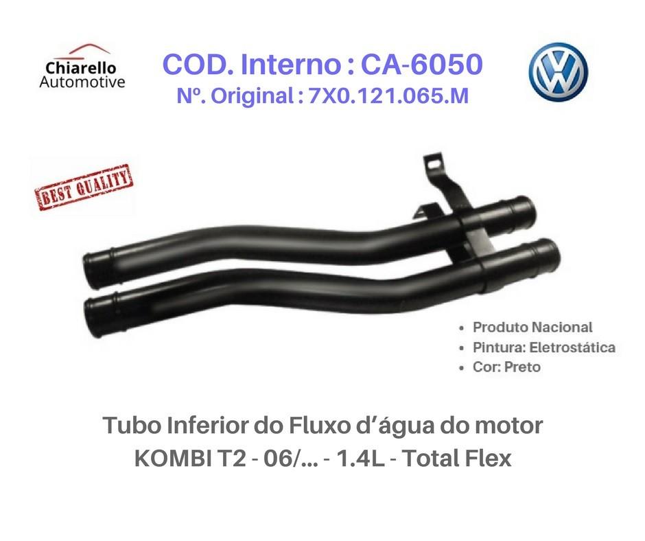 Tubo Inferior do Fluxo dágua do motor KOMBI T2 - 06/... - 1.4L - Total Flex  - Chiarello Automotive