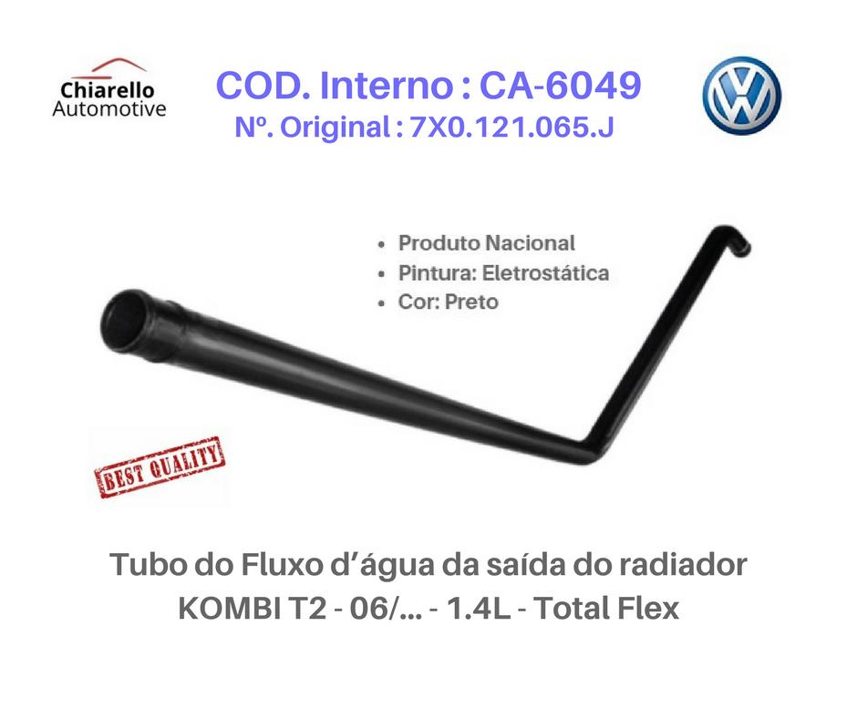 Tubo Superior do Fluxo da água do motor KOMBI T2 - 06/... - 1.4L - Total Flex  - Chiarello Automotive