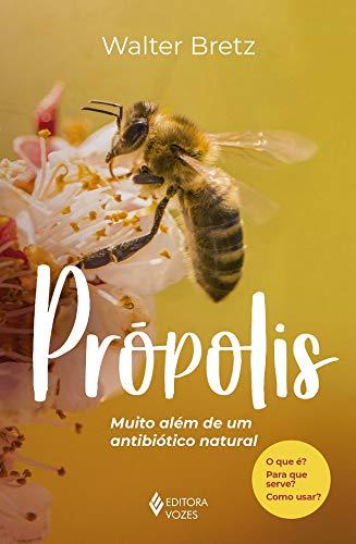 LIVRO - PROPOLIS: MUITO ALEM DE UM ANTIBIOTICO NATURAL 1ªED.(2020)