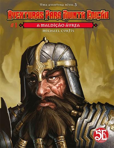Aventuras para Quinta Edição - Volume 01 - A Maldição Áurea