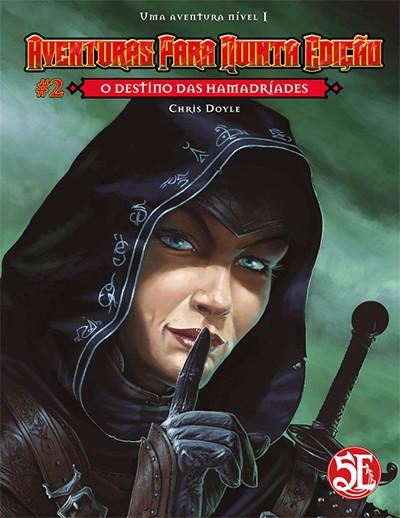 Aventuras para Quinta Edição - Volume 02 - O Destino das Hamadríades