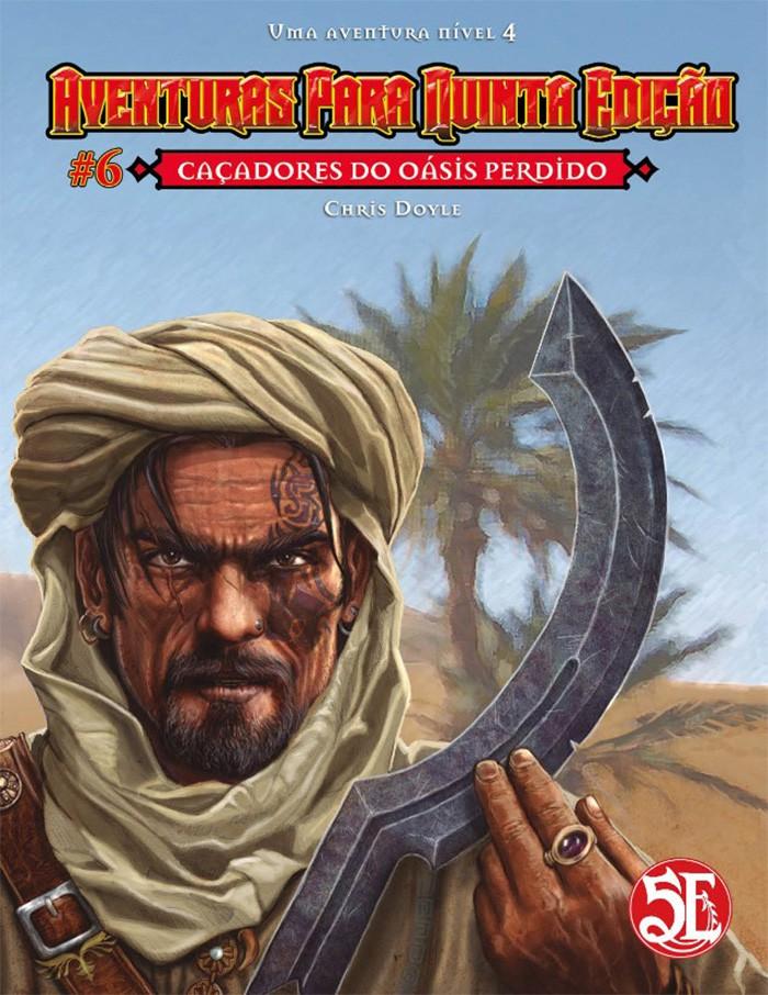 Aventuras para Quinta Edição - Volume 06 - Caçadores do Oasis Perdido